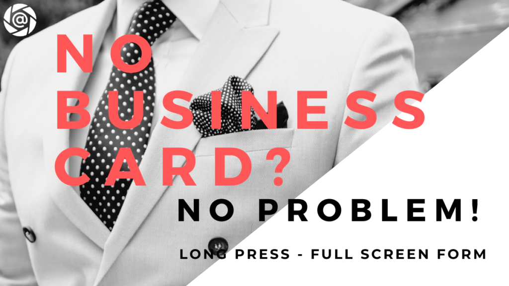 Some people run out, some people don't bring business cards to professional networking events. Long press the camera button to launch a full screen email form. big enough to hand the smartphone over to avoid any typos. Don't miss any tradeshow leads.